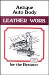 Model T Antique Auto Body Leather Work for the Restorer - TLCL