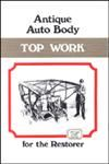Model T Antique Auto Body Top Work for the Restorer - TLCT