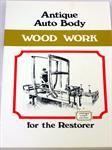 Model T Antique Auto Body Wood Work for the Restorer - TLCW